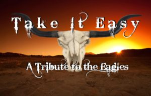Take It Easy - A Tribute to the Eagles @ Phoenix Park Bandshell